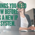 Ten Things You Need To Know Before Buying A New Ip Phone System.
