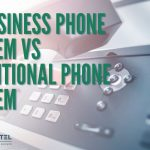 Ip Business Phone System Vs Traditional Phone System