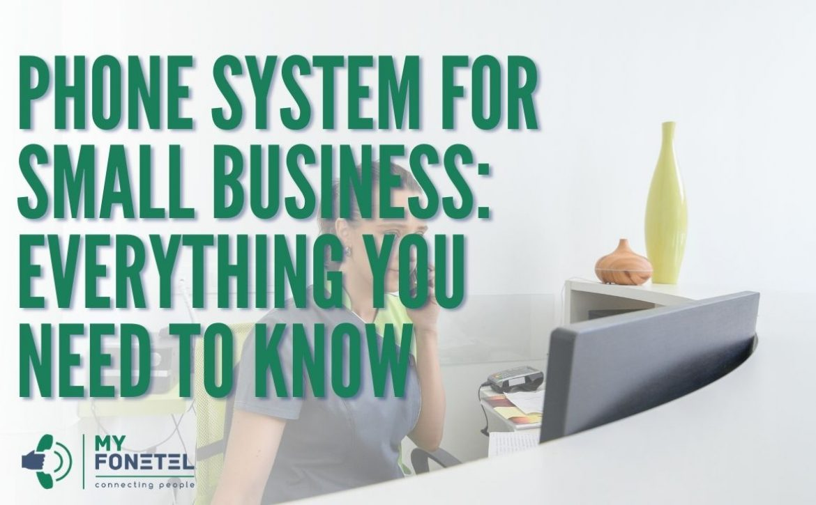 Phone System For Small Business Everything You Need To Know - My FoneTel - Business Phone Systems Perth