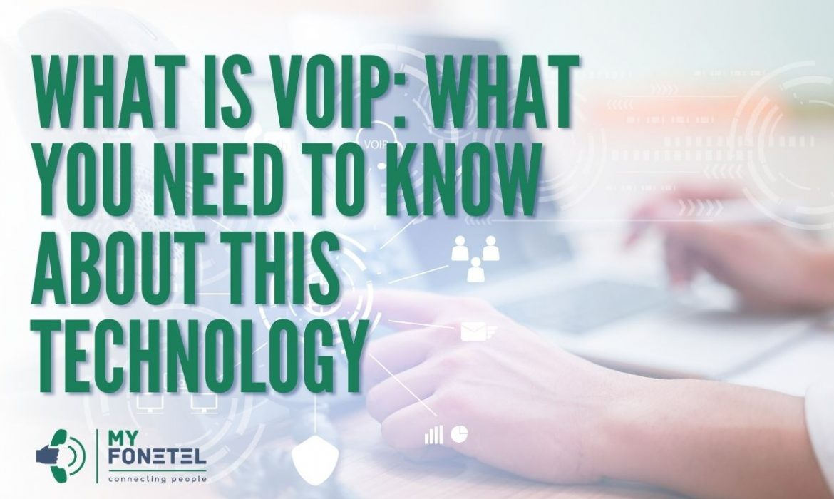What Is VoIP What You Need To Know About This Technology - My FoneTel - Business Phone Systems Perth