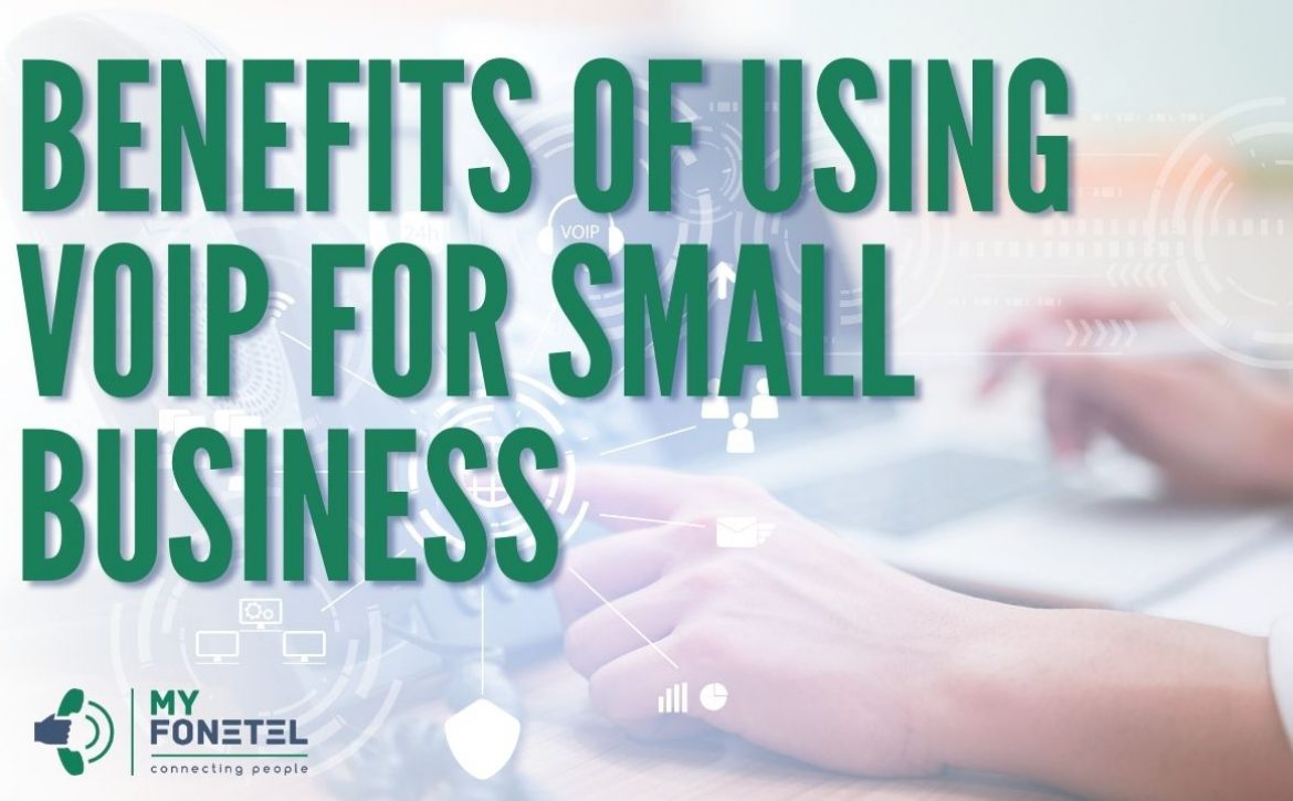 Benefits Of Using VoIP For Small Business - My FoneTel - Business Phone Systems Perth