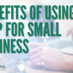 Benefits Of Using VoIP For Small Business