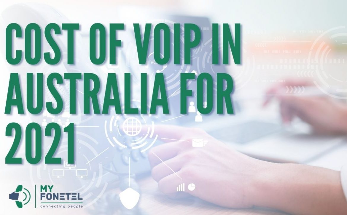 Cost Of VoIP in Australia 2021 - My FoneTel - Business Phone Systems Perth