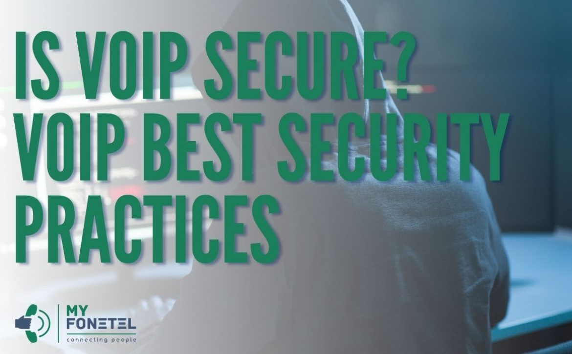 Is VoIP Secure VoIP Best Security Practices 1 - My FoneTel - Business Phone Systems Perth