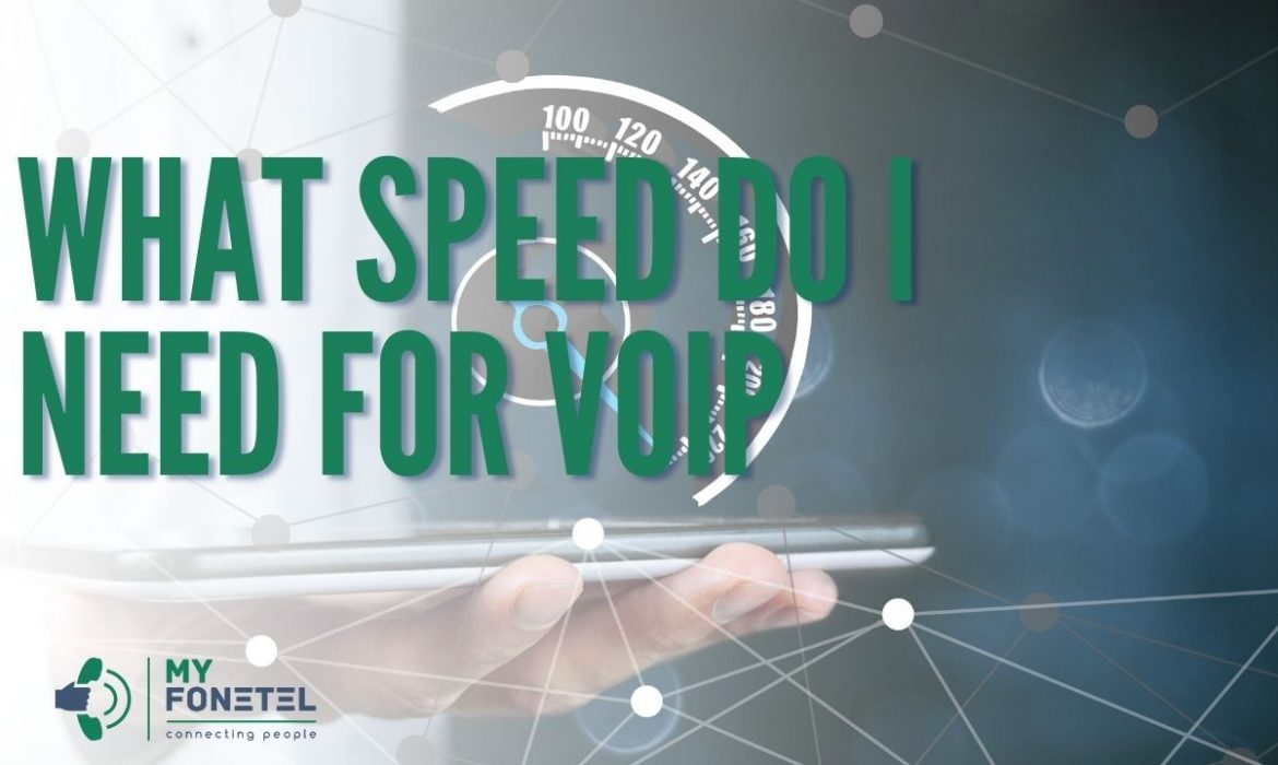 What Speed Do I Need for VoIP - My FoneTel - Business Phone Systems Perth